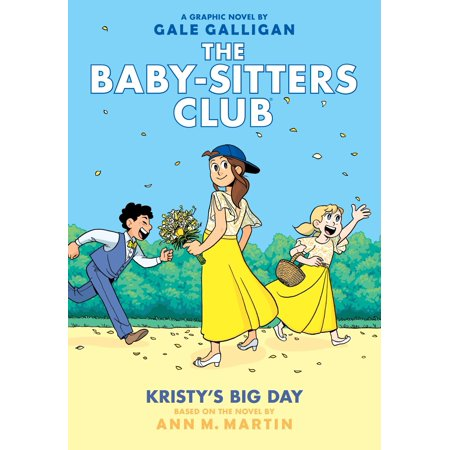 Kristy's Big Day (the Baby-Sitters Club Graphic Novel #6): A Graphix Book: Full-Color Edition (Full Color) (Hardcover) ()