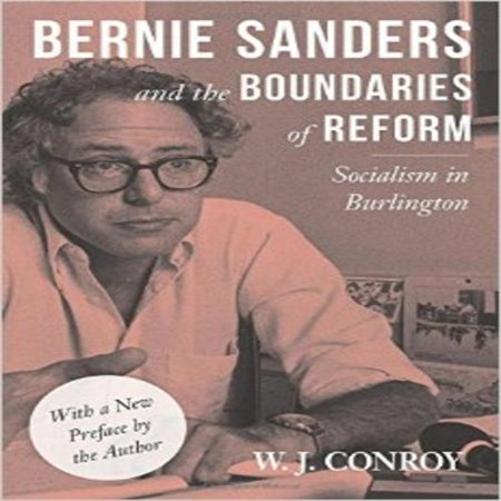 Bernie Sanders And The Boundaries Of Reform  Socialism In Burlington