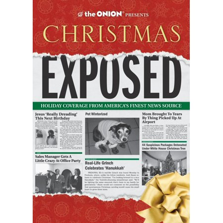 The Onion Presents: Christmas Exposed : Holiday Coverage from America's Finest News