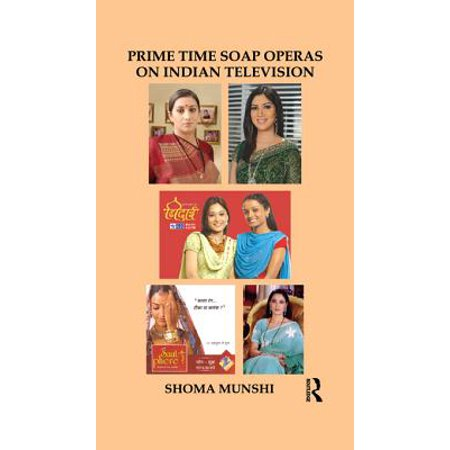 Prime Time Soap Operas on Indian Television - (Prime Time Soap Operas On Indian Television)