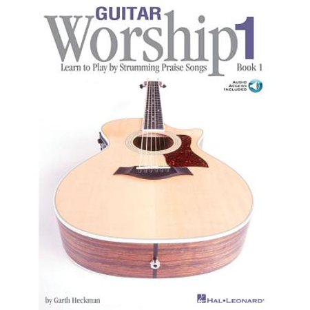 Guitar Worship - Method Book 1 : Learn to Play by Strumming Praise
