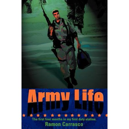 Army Life : The First Four Months in My First Duty