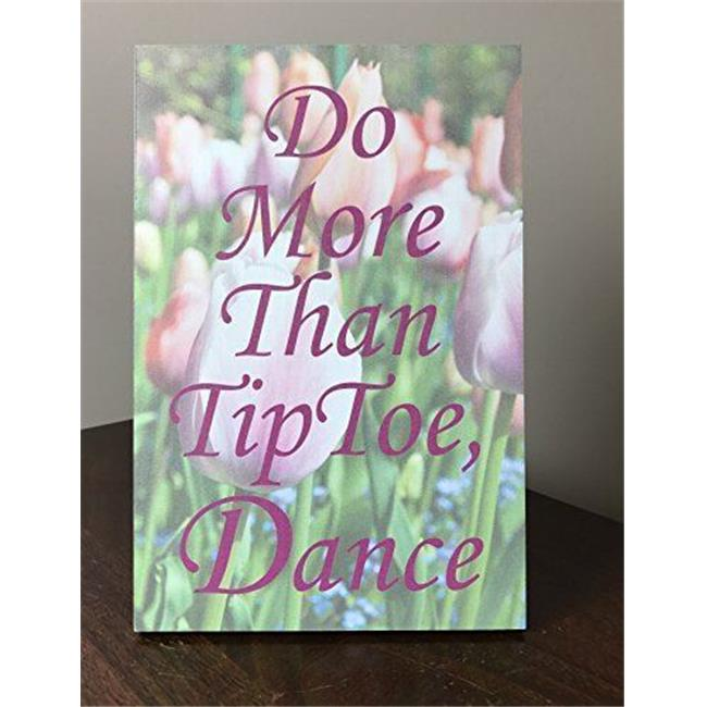 Lela & Ollie 9802 6 x 9 in. Do More Than Tip Toe, Dance Wood Plaque with Easel - image 1 of 1
