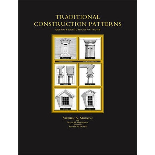 Traditional Construction Patterns: Design & Detail Rules-Of-Thumb