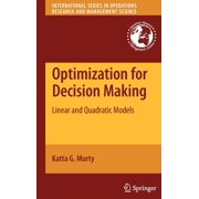 International Operations Research & Management Science: Optimization for Decision Making: Linear and Quadratic Models (Hardcover)