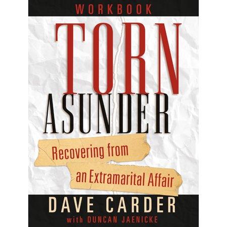 Torn Asunder Workbook : Recovering From an Extramarital