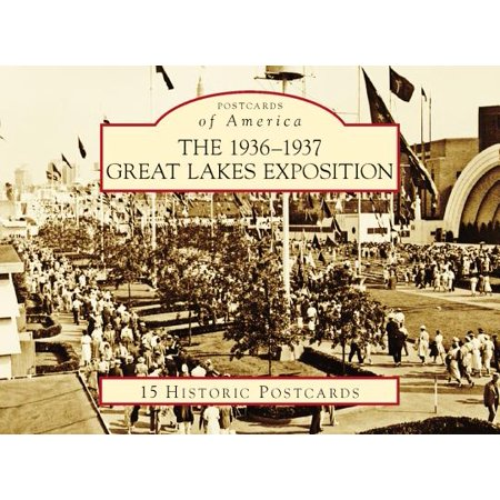 The 1936 1937 Great Lakes Exposition