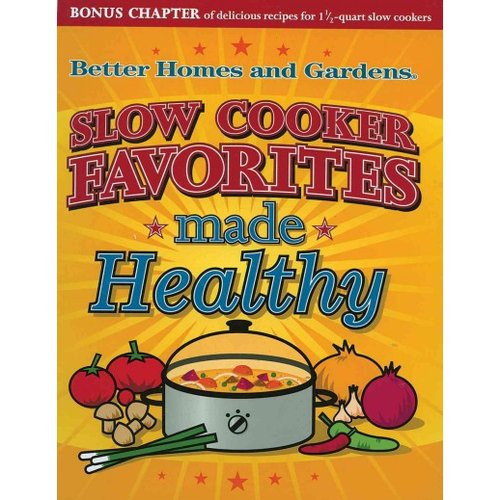 Better Homes And Gardens Slow Cooker Favorites Made Healthy
