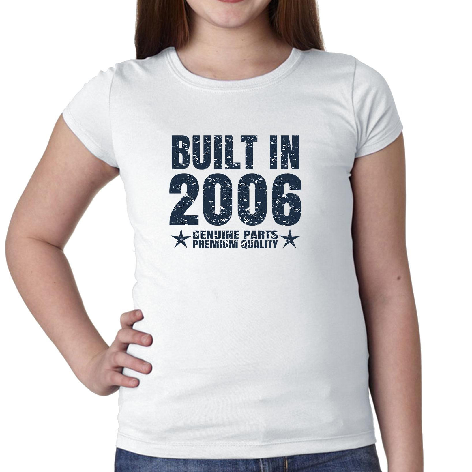 Built In 2006 - Perfect Birthday Present Gift - Vintage Girl's Cotton Youth T-Shirt