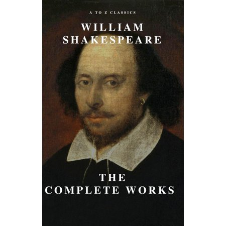 William Shakespeare: The Complete Works (Illustrated) -