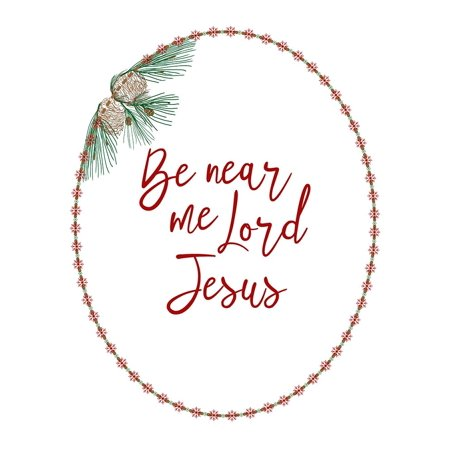 Be Near Me Lord Jesus Poster Print by Ramona Murdock