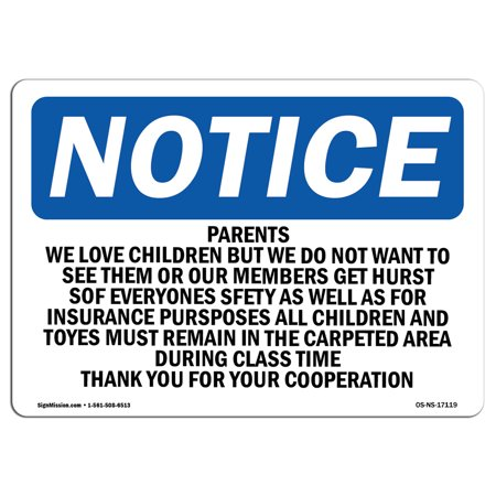 OSHA Notice Sign - Parents We Love Children But We Do Not Want | Choose from: Aluminum, Rigid Plastic or Vinyl Label Decal | Protect Your Business, Construction Site |  Made in the