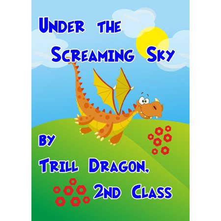 Under the Screaming Sky - (Screaming Dragon)