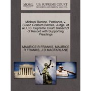 Michael Barone, Petitioner, V. Susan Graham Barnes, Judge, et al. U.S. Supreme Court Transcript of Record with Supporting Pleadings
