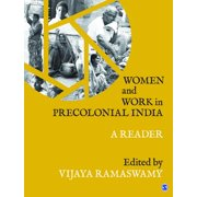 Women and Work in Precolonial India : A Reader