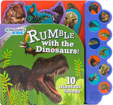 Discovery Rumble with the Dinosaurs!: 10 Noisy Dinosaur Sounds (Board Book)