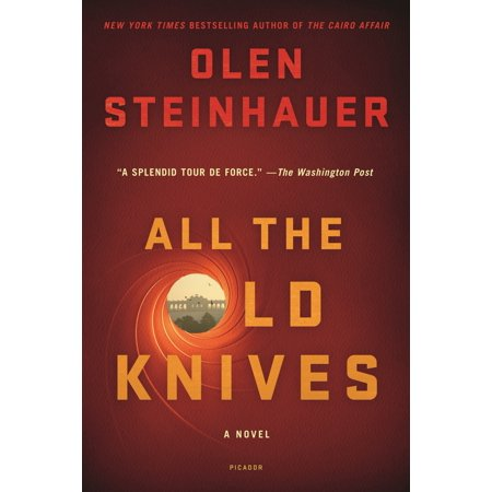 All the Old Knives : A Novel (The Knife Old Dreams Waiting To Be Realized)