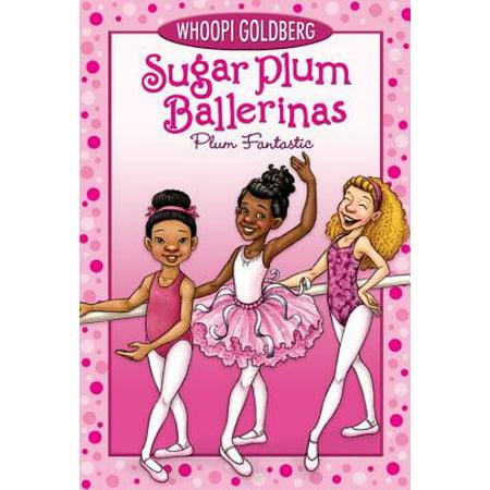 Sugar Plum Ballerinas - Sugar Plum Ballerinas, Book One Plum Fantastic (1)