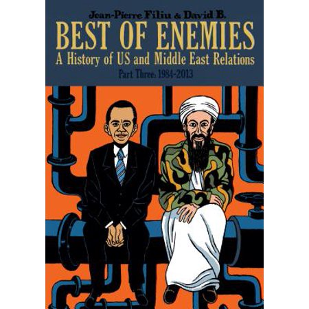 Best of Enemies : A History of US and Middle East Relations, Part Three: