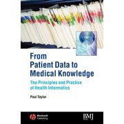 From Patient Data to Medical Knowledge: The Principles and Practice of Health Informatics (Paperback)