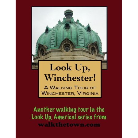 Winchester Guide (A Walking Tour of Winchester, Virginia - eBook)