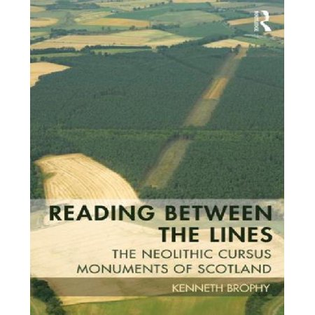 Reading Between the Lines: The Neolithic Cursus Monuments of Scotland