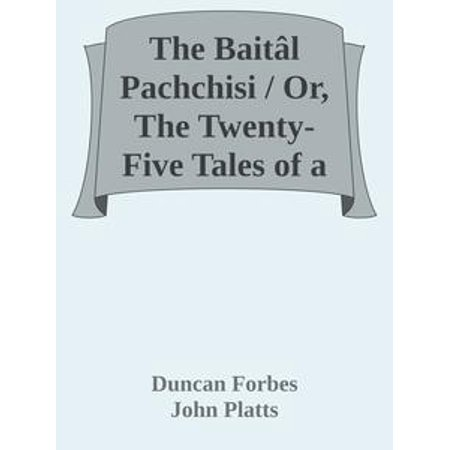 The Baitâl Pachchisi / Or, The Twenty-Five Tales of a Sprite; Translated From The / Hindi Text of Dr. Duncan Forbes - - Spirit Products