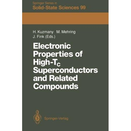Electronic Properties Of High Tc Superconductors And Related Compounds  Proceedings Of The International Winter School  Kirchberg  Tyrol  March 3 10  1990