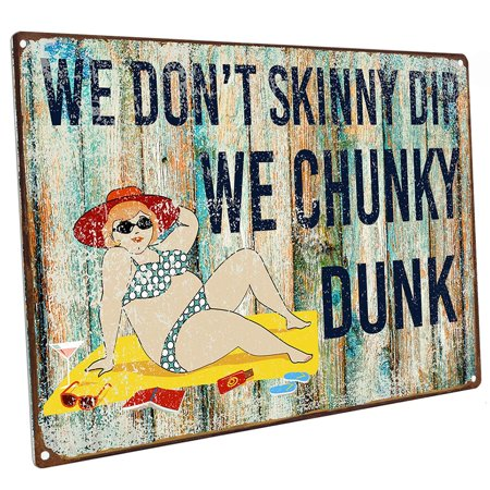 - We Don't Skinny Dip We Chunky Dunk 9
