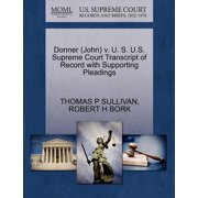 Donner (John) V. U. S. U.S. Supreme Court Transcript of Record with Supporting Pleadings