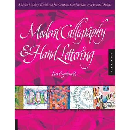 Modern Calligraphy & Hand Lettering : A Mark-Making Workbook for Crafters, Cardmakers, and Journal Artists