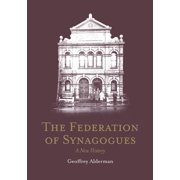 The Federation of Synagogues - A New History (Paperback)