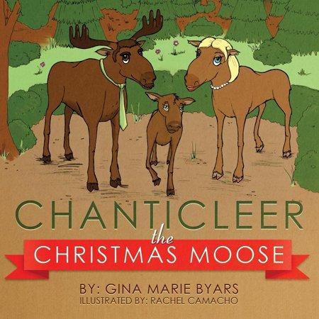 Chanticleer  The Christmas Moose  Paperback