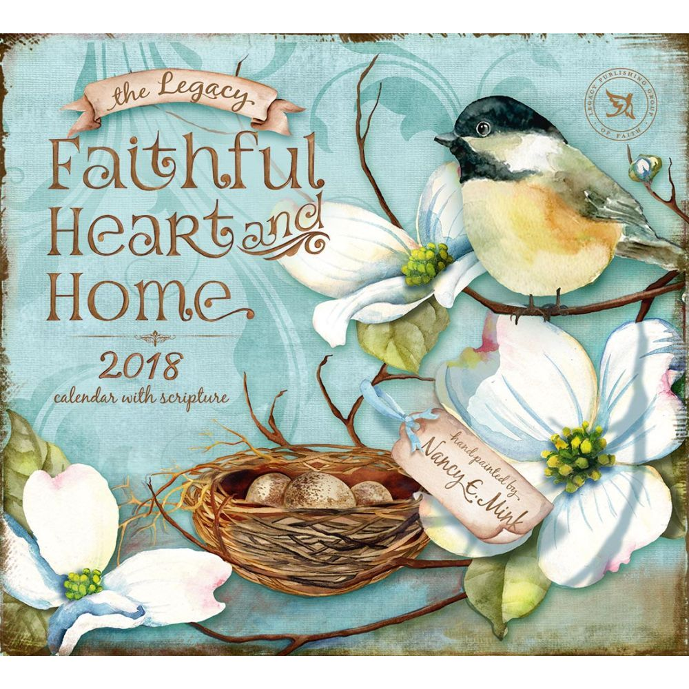 Faithful Heart and Home Wall Calendar, 2018 Christian by Legacy ...