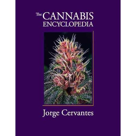 The Cannabis Encyclopedia  The Definitive Guide To Cultivation   Consumption Of Medical Marijuana