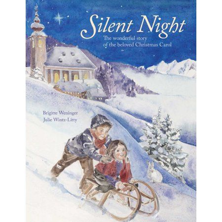 Silent Night : The wonderful story of the beloved Christmas