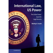 International Law, Us Power: The United States' Quest for Legal Security (Hardcover)