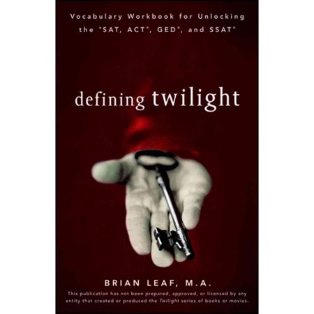 Defining Twilight: Vocabulary Workbook for Unlocking the SAT, ACT, GED, and SSAT by