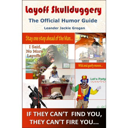 Layoff Skullduggery: The Official Humor Guide - eBook ()