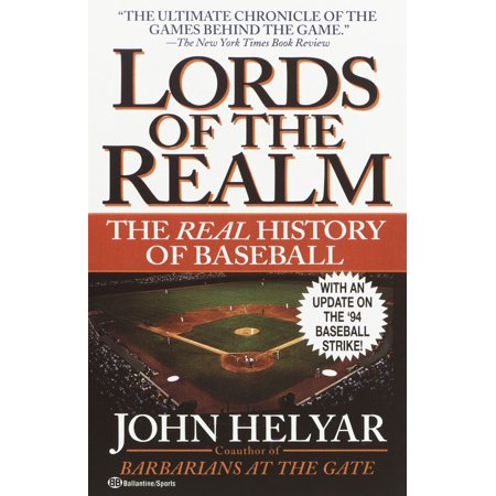 The Lords of the Realm : The Real History of (Best Fielders In Baseball History)