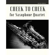 Cheek to Cheek for Saxophone Quartet (Paperback)