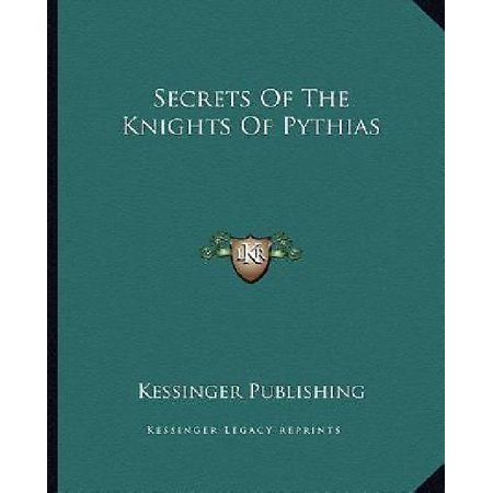 Secrets of the Knights of Pythias