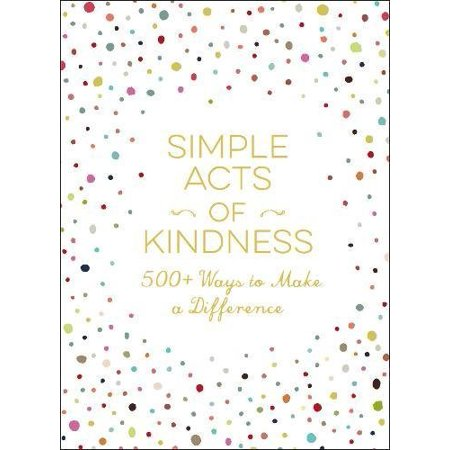 Simple Acts of Kindness: 500+ Ways to Make a Difference - image 1 de 1