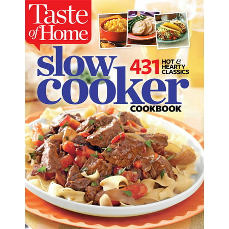 - Taste of Home Slow Cooker : 429 Hot & Hearty Classics