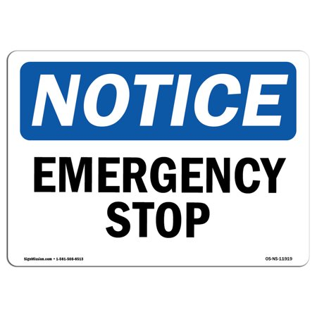 OSHA Notice Sign - Emergency Stop | Choose from: Aluminum, Rigid Plastic or Vinyl Label Decal | Protect Your Business, Construction Site, Warehouse & Shop Area |  Made in the USA ()