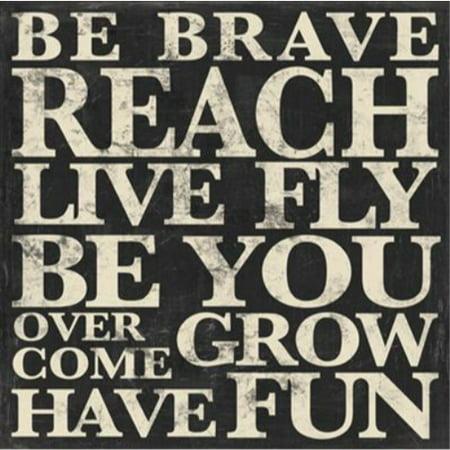Bold Inspirations 1 Be Brave Reach 12x12 Art Print Poster Motivational -