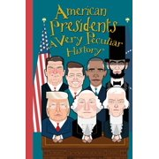 Very Peculiar History(tm): American Presidents: A Very Peculiar History(tm) (Hardcover)