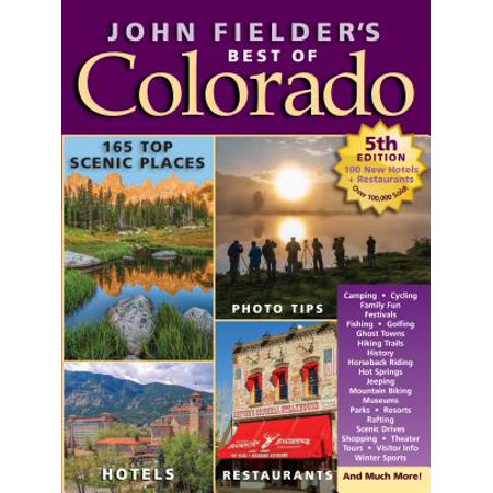 John Fielder's Best of Colorado: 9780998508023 (Best 4 Wheeling In Colorado)