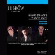 HiBrow: Richard Strange's A Mighty Big If - Simon Day - Audiobook
