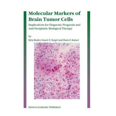 Molecular Markers Of Brain Tumor Cells  Implications For Diagnosis  Prognosis And Anti Neoplastic Biological Therapy